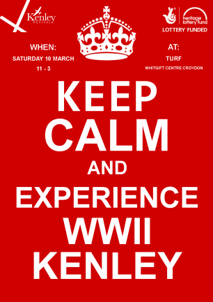 Poster saying Keep Calm and Experience WWII Kenley