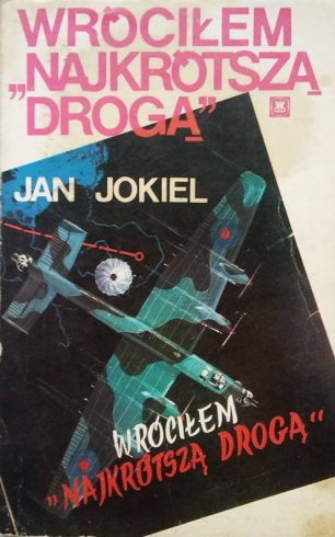 "Book cover of ""Wróciłem 'najkrótszą drogą'"" (""I came back 'the shortest way'"") by Jan Jokiel"