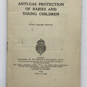 Anti-Gas Protection of Babies and Young Children' leaflet, 1939. Front cover.  | Robin Grainger